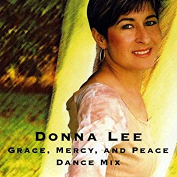 GRACE, MERCY, AND PEACE DANCE MIX VERSION