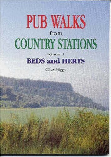 Pub Walks from Country Stations: Bedfordshire and Hertfordshire