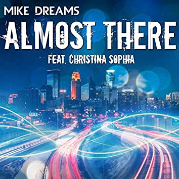 Almost There (feat. Christina Sophia)