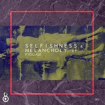 Selfishness And Melancholy  EP