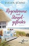 Rügenträume und Strandgeflüster: Ostsee-Roman (Inselträume 2)
