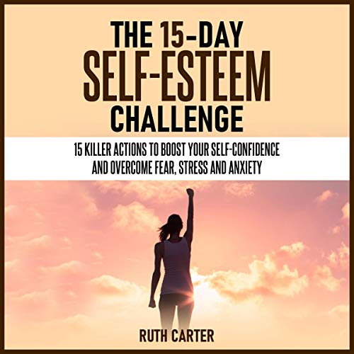 The 15-Day Self-Esteem Challenge  By  cover art