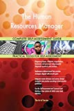 The Human Resources Manager All-Inclusive Self-Assessment - More than 680 Success Criteria, Instant Visual Insights, Comprehensive Spreadsheet Dashboard, Auto-Prioritized for Quick Results