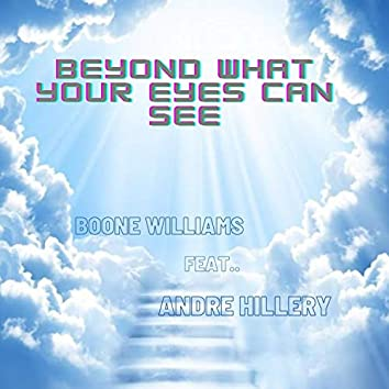 Beyond What Your Eyes Can See (feat. Andre Hillery)