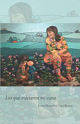 Los que mecieron mi cuna (Spanish Edition)