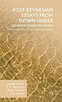 Post-Keynesian Essays from Down Under Volume IV: Essays on Theory: Theory and Policy in an Historical Context
