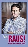 Raus!: Politik mit offenem Visier