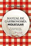 Manual de gastronomía molecular: El encuentro entre la ciencia y la cocina (Ciencia que ladra…...