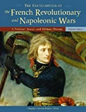 The Encyclopedia of the French Revolutionary and Napoleonic Wars: A Political, Social, and Military History - 3 Volume Set