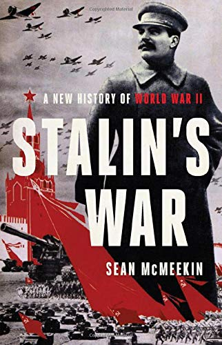 Compare Textbook Prices for Stalin's War: A New History of World War II  ISBN 9781541672796 by McMeekin, Sean