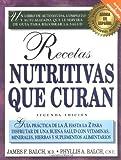 Recetas nutritivas que curan by Phyllis A. Balch (2000-05-31)
