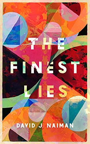 The Finest Lies by Naiman, David J.