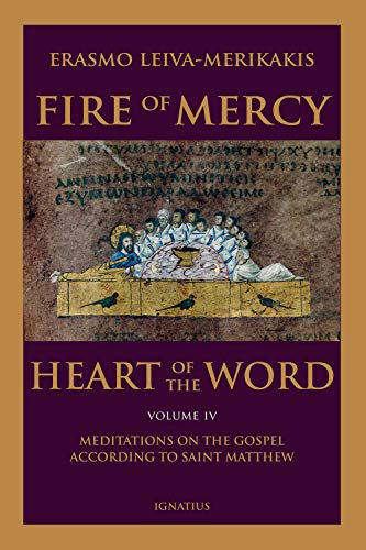 Fire of Mercy, Heart of the Word: Meditations on the Gospel According to St. Matthew