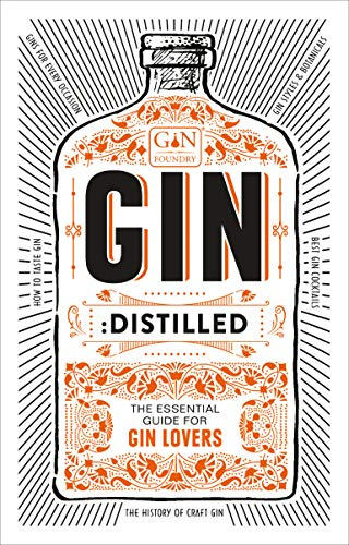 Gin: Distilled: The Essential Guide for Gin Lovers (Gin Foundry) (English Edition)