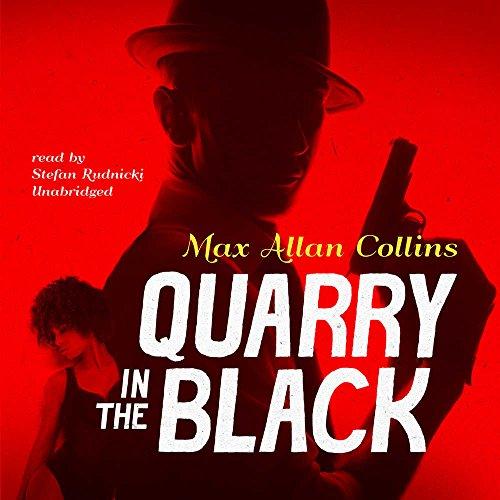 Quarry in the Black (Quarry Series, Book 13)