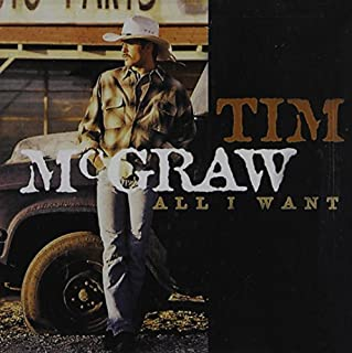 All I Want by Tim McGraw (1995-08-08)