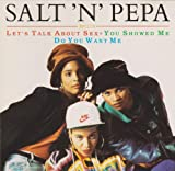 Salt N Pepa [IMPORT] includes: Lets Talk about sex / You Showed Me / Do You Want Me