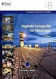 Digitale Fotografie für Einsteiger 17x24 cm 4-färbig (ikon Digitale Fotografie Training)