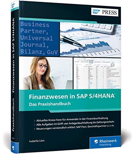 Finanzwesen in SAP S/4HANA: Das Praxishandbuch – Der aktuelle Ratgeber für alle SAP FI-Anwender (SAP PRESS)