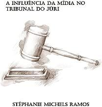 A influência da mídia no Tribunal do Júri (Portuguese Edition)