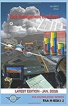 Risk Management Handbook: FAA-G-8083-2 (Change 1): Latest Edition - Jan. 2016 (FAA Knowledge Series)