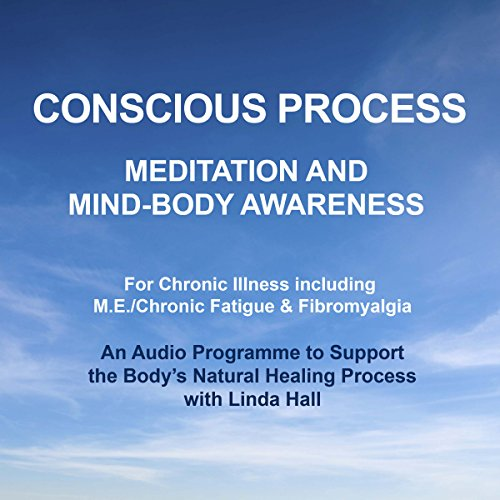 Conscious Process     A programme to help manage the symptoms of chronic illness and support recovery, with Linda Hall              By:                                                                                                                                 Linda Hall                               Narrated by:                                                                                                                                 Linda Hall                      Length: 6 hrs and 55 mins     1 rating     Overall 5.0