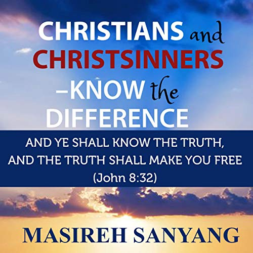 Christians and Christsinners - Know the Difference audiobook cover art