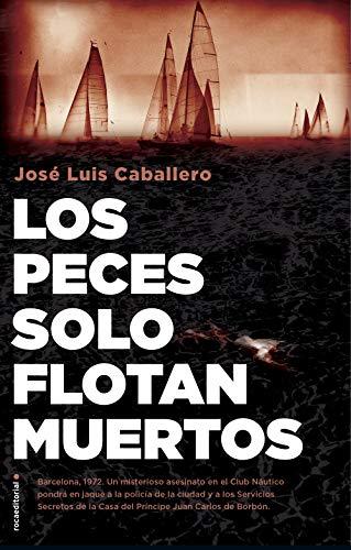 Los peces solo flotan muertos de José Luis Caballero Fernández