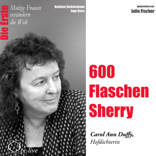 600 Flaschen Sherry - Carol Ann Duffy audiobook cover art