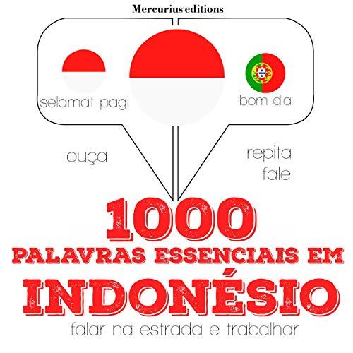 1000 palavras essenciais em indonésio     Ouça. Repita. Fale.              De :                                                                                                                                 J. M. Gardner                               Lu par :                                                                                                                                 Iana Serena,                                                                                        Friska                      Durée : 2 h et 17 min     Pas de notations     Global 0,0