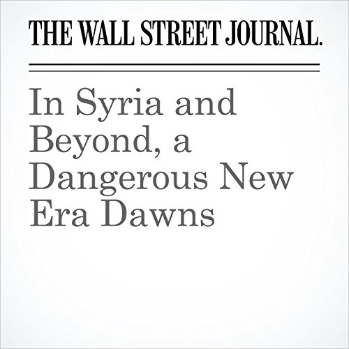 In Syria and Beyond, a Dangerous New Era Dawns audiobook cover art