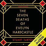 The Seven Deaths of Evelyn Hardcastle                   By:                                                                                                                                 Stuart Turton                               Narrated by:                                                                                                                                 Jot Davies                      Length: 16 hrs and 41 mins     1,700 ratings     Overall 4.2