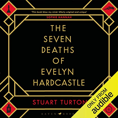 The Seven Deaths of Evelyn Hardcastle                   Written by:                                                                                                                                 Stuart Turton                               Narrated by:                                                                                                                                 Jot Davies                      Length: 16 hrs and 41 mins     16 ratings     Overall 4.8