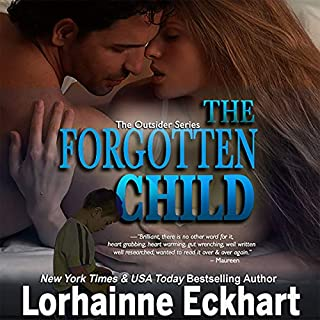 The Forgotten Child     Finding Love: The Outsider Series, Volume 1              By:                                                                                                                                 Lorhainne Eckhart                               Narrated by:                                                                                                                                 Melissa Moran                      Length: 6 hrs and 15 mins     4 ratings     Overall 4.3