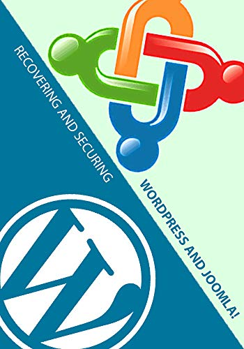 RECOVERING AND SECURING YOUR WEBSITE BASED ON CMS: WORDPRESS AND JOOMLA (English Edition)