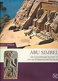 Abu Simbel: Felsentempel Ramses des Großen (Zaberns Bildbände zur Archäologie)