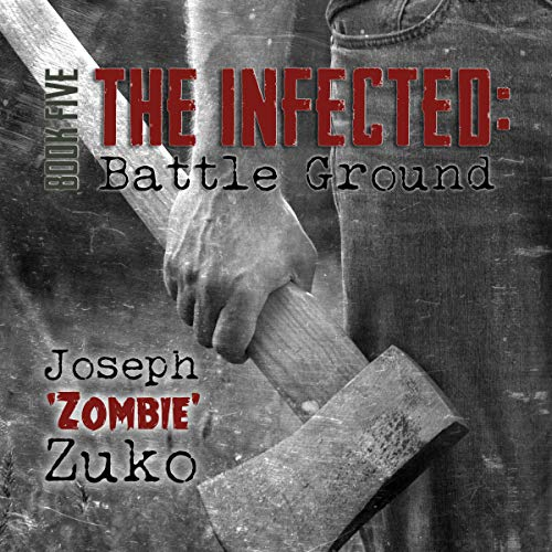 The Infected: Battle Ground  audiobook cover art