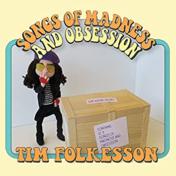 Songs of Madness and Obsession
