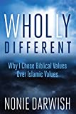 Wholly Different: Why I Chose Biblical Values Over Islamic Values
