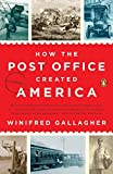 How the Post Office Created America: A History...
