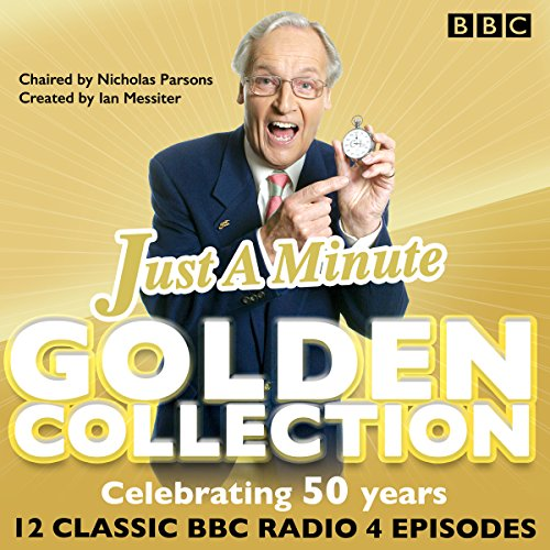 Just a Minute: The Golden Collection     Classic episodes of the much-loved BBC Radio comedy game              By:                                                                                                                                 BBC Radio Comedy                               Narrated by:                                                                                                                                 Kenneth Williams,                                                                                        Nicholas Parsons,                                                                                        Full Cast,                   and others                 Length: 5 hrs and 42 mins     Not rated yet     Overall 0.0