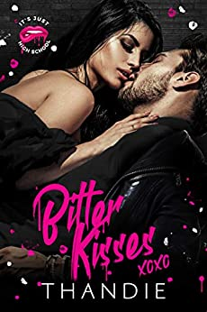 Bitter Kisses (It's Just High School Book 3) by [Thandiwe Mpofu, Thandie]