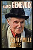 Trente mille jours / 1981 / Genevoix, Maurice - 01/01/1981