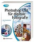 Photoshop CS2 für digitale Fotografie - Mit Weißabgleich-Karte; für Windows und Macintosh: Der Top-Bestseller - für Windows und Mac OS X (DPI Grafik) - Scott Kelby