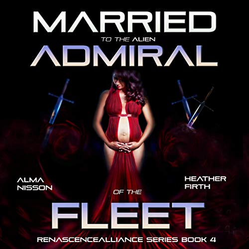 Married to the Alien Admiral of the Fleet cover art