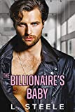 The Billionaire's Baby: Enemies to Lovers Fake Relationship Billionaire Romance