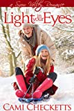Light in Your Eyes (Cami's Snow Valley Romance Book 4) (English Edition)