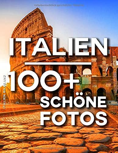 Italien Bildband: 100 Wunderschöne Fotos In Diesem Fantastischen Fotobuch