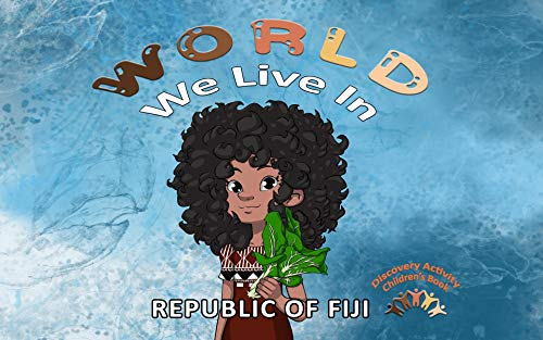 WORLD We Live In REPUBLIC OF FIJI: Discovery Activity Children's Book (English Edition)