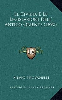 Le Civilta E Le Legislazioni Dell' Antico Oriente (1890)